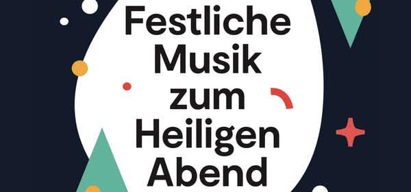 Festliche Musik zum Heiligen Abend
