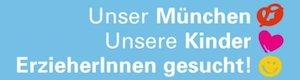 Unser München - unsere Kinder: Erzieherinnen und Erzieher gesucht!