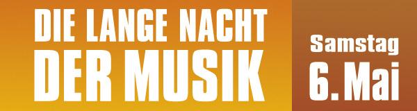 Die Lange Nacht der Musik am 06. Mai 2017 in München