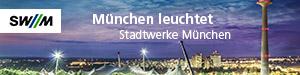 München leuchtet. Die Leistungen der SWM für mehr Lebensqualität