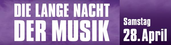 Die Lange Nacht der Musik am 28. April 2018 München