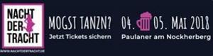 Nacht der Tracht 4. + 5. Mai 2018 - Paulaner am Nockherberg München